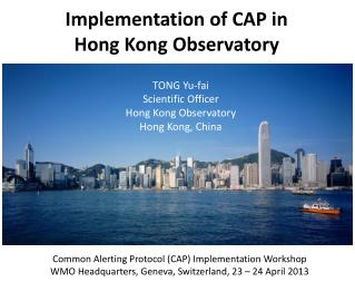 Implementation of CAP in  Hong Kong Observatory