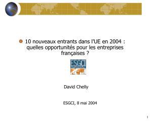 10 nouveaux entrants dans l'UE en 2004 : quelles opportunités pour les entreprises françaises ?