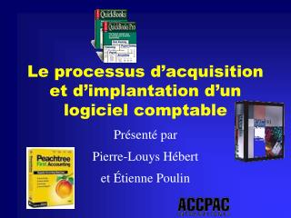 Le processus d'acquisition et d'implantation d'un logiciel comptable
