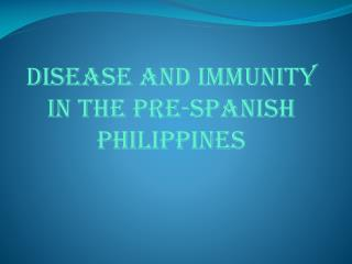 Disease and Immunity in the pre-Spanish Philippines