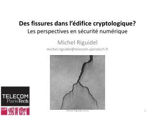Des fissures dans l'édifice cryptologique? Les perspectives en sécurité numérique