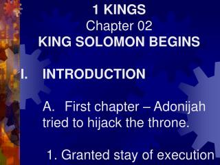 1 KINGS Chapter 02 KING SOLOMON BEGINS I.	INTRODUCTION