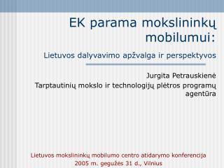 EK parama mokslininkų mobilumui: Lietuvos dalyvavimo apžvalga ir perspektyvos