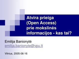Atvira prieiga  (Open Access)  prie mokslinės informacijos - kas tai?