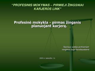 """""""PROFESINIS MOKYMAS – PIRMIEJI ŽINGSNIAI KARJEROS LINK"""""""