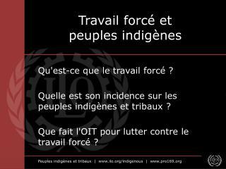 Travail forcé et  peuples indigènes