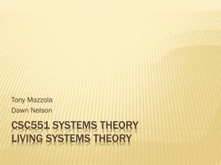 CSC551 Systems Theory Living Systems Theory