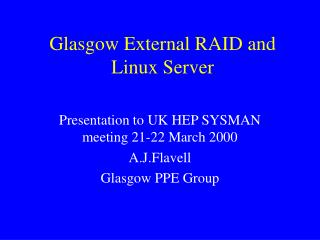 Glasgow External RAID and Linux Server