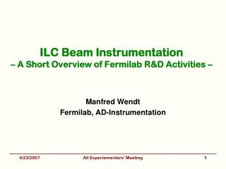 ILC Beam Instrumentation – A Short Overview of Fermilab R&D Activities –
