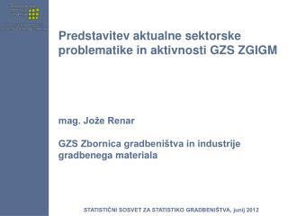 STATISTIČNI SOSVET ZA STATISTIKO GRADBENIŠTVA, junij 2012