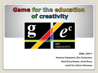 Game for the education of creativity