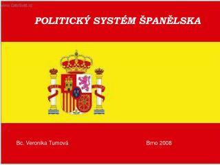 POLITICKÝ SYSTÉM ŠPANĚLSKA
