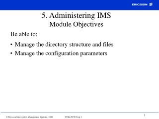 5. Administering IMS Module Objectives