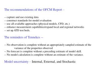 The recommendations of the OFCM Report – -- capture and use existing data