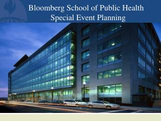 Bloomberg School of Public Health                              	   Special Event Planning
