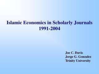 Islamic Economics in Scholarly Journals 1991-2004