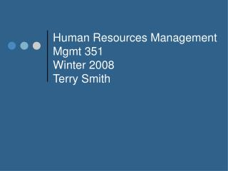 Human Resources Management Mgmt 351 Winter 2008 Terry Smith