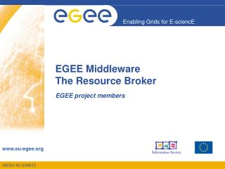 EGEE Middleware The Resource Broker