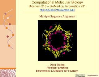 Computational Molecular Biology Biochem 218   BioMedical Informatics 231 biochem218.stanford