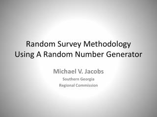Random Survey Methodology Using A Random Number Generator