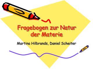 Fragebogen zur Natur der Materie