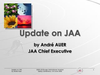 Update on JAA