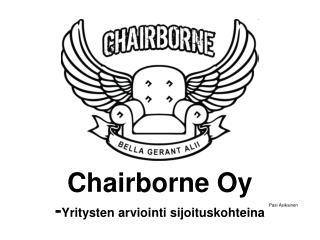 Chairborne Oy - Yritysten arviointi sijoituskohteina