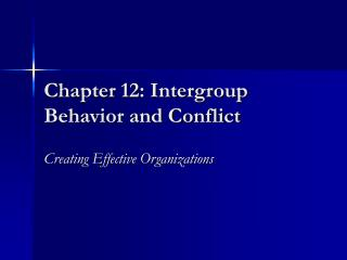 Chapter 12: Intergroup Behavior and Conflict