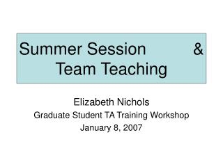 Summer Session           Team Teaching