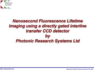 Nanosecond Fluorescence Lifetime Imaging using a directly gated interline transfer CCD detector by Photonic Research Sys