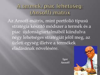 A termék/piac lehetőség- ( Ansoff ) mátrix