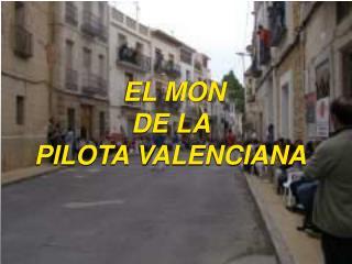 EL MON  DE LA  PILOTA VALENCIANA