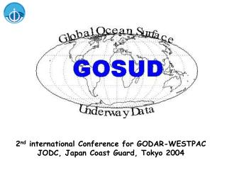 2 nd  international Conference for GODAR-WESTPAC JODC, Japan Coast Guard, Tokyo 2004