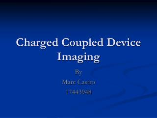 Charged Coupled Device Imaging