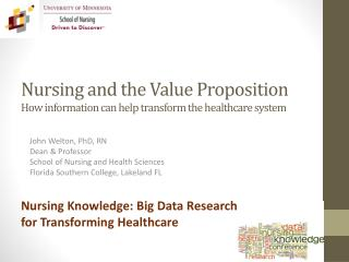 Nursing and the Value  Proposition How information can help transform the healthcare system