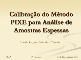 Calibração do Método PIXE para Análise de Amostras Espessas