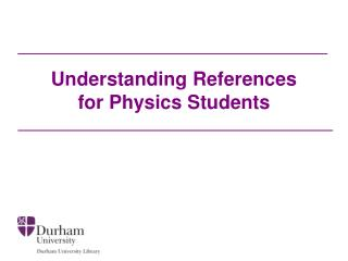 Understanding References for Physics Students