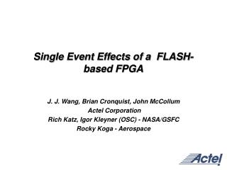 Single Event Effects of a  FLASH-based FPGA