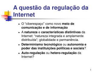 A questão da regulação da Internet