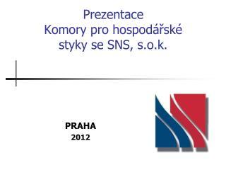 Prezentace  Komory pro hospodářské styky se SNS, s.o.k.