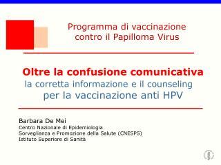 Barbara De Mei Centro Nazionale di Epidemiologia  Sorveglianza e Promozione della Salute (CNESPS)