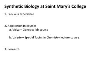 Synthetic Biology at Saint Mary's College 1. Previous experience 2. Application in courses
