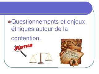 Questionnements et enjeux éthiques autour de la contention.
