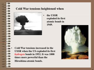 the USSR exploded its first atomic bomb in 1949.