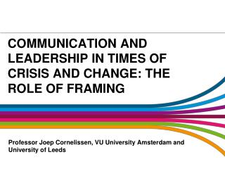 Communication and Leadership in times of crisis and change: The Role of framing