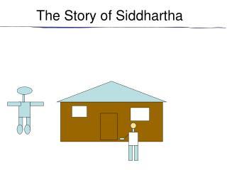 The Story of Siddhartha