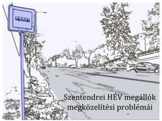 Szentendrei HÉV megállók megközelítési problémái
