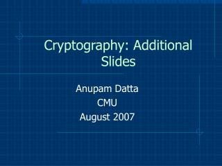 Cryptography: Additional Slides