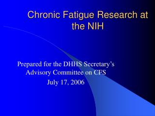 Chronic Fatigue Research at the NIH