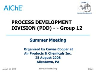 PROCESS DEVELOPMENT DIVISION (PDD) - - Group 12